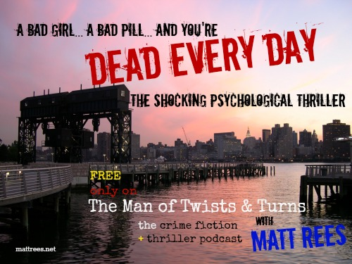 Dead Every Day, the podcast thriller novel