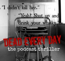 Dead Every Day, the psychological thriller read in podcast serial form by award-winning crime novelist Matt Rees