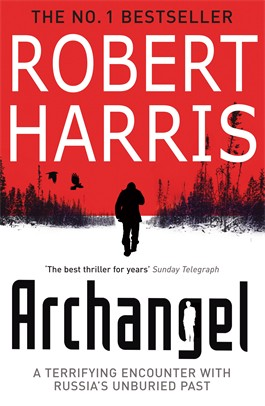 If you read only one Robert Harris thriller, read Archangel