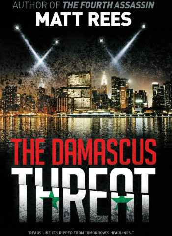 THE DAMASCUS THREAT: How my Syria thriller got ICE in its veins